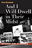 And I Will Dwell in Their Midst: Orthodox Jews in Suburbia by Etan Diamond front cover