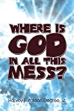 img - for Where Is God in All This Mess? book / textbook / text book