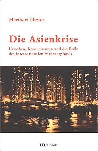 Die Asienkrise: Ursachen, Konsequenzen und die Rolle des Internationalen Währungsfonds