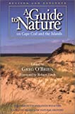 A Guide to Nature on Cape Cod and the Islands, Greg O'Brien, 097195478X