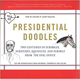amazoncom presidential doodles two centuries of scribbles scratches squiggles and scrawls from the oval office squiggles scrawls from the oval amazoncom white house oval office