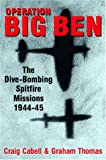 Operation Big Ben, Craig Cabell and Graham A. Thomas, 1862272514
