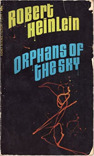 Download Orphans Of The Sky By Robert A Heinlein