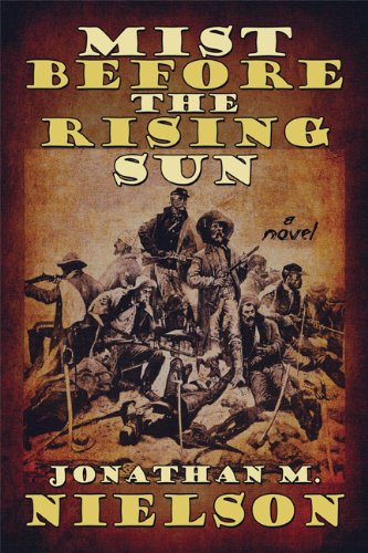 Book: Mist Before the Rising Sun by Jonathan M. Nielson