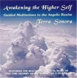 Awakening the Higher Self: Guided Meditations to the Angelic Realm