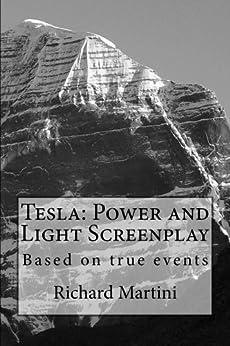 Tesla: Power and Light Screenplay by [Martini, Richard]