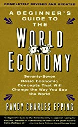 The Beginner's Guide To The World Economy: Revised Edition