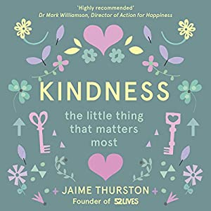 Kindness - The Little Thing That Matters Most Audiobook