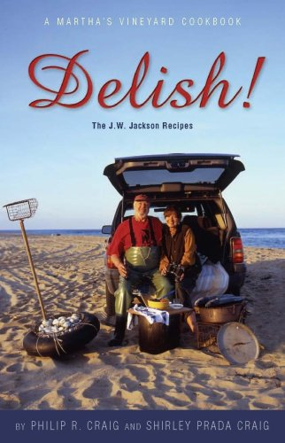 Delish! The J.W. Jackson Recipes; A Martha's Vineyard Cookbook