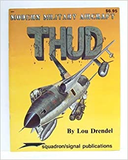 Thud (F-105 Thunderchief) - Modern Military Aircraft series (5004) by Lou Drendel (1986-02-03)