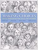 Making Choices, Mark W. Fraser, 0871013231