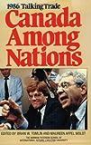 Canada among Nations 1986 : Talking Trade, , 0888628609