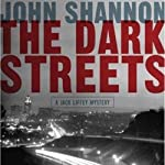 The Dark Streets | John Shannon