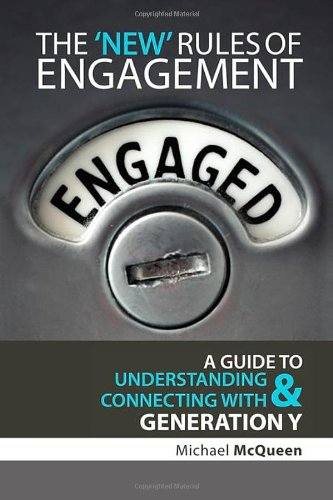The New Rules of Engagement: A Guide to Understanding & Connecting With Generation Y