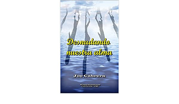 Desnudando nuestra alma (WIE nº 461) (Spanish Edition) - Kindle edition by Joe Cabrera, Windmills Editions. Children Kindle eBooks @ Amazon.com.