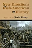 New Directions in Irish-American History, Kevin Kenny, 0299187101
