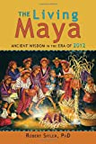 The Living Maya, Robert Sitler, 1556439393