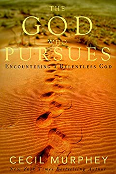 The God who Pursues: Encountering a Relentless God