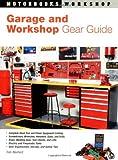 Garage and Workshop Gear Guide (Motorbooks Workshop)