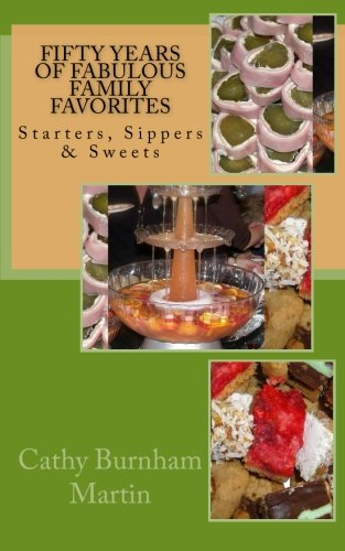Fifty Years of Fabulous Family Favorites: Starters, Sippers & Sweets (Super Simple)