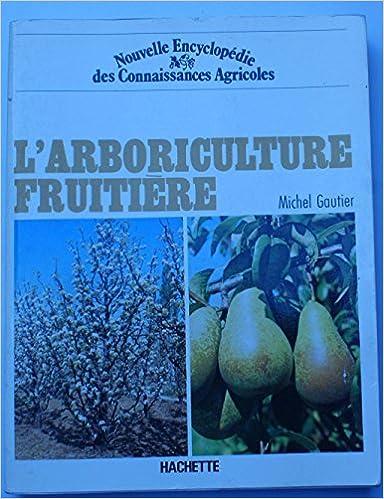 Télécharger en ligne L'Arboriculture fruitière epub, pdf