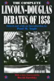 The Complete Lincoln-Douglas Debates of 1858, Abraham Lincoln, Stephen A. Douglas, 0226020843