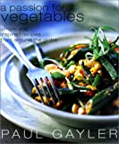 A Passion for Vegetables, Paul Gayler, 1585741639