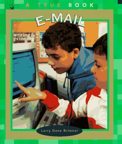 E-mail (True Books: Computers)