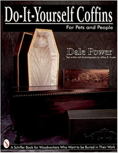 Do it yourself coffins for pets and people a schiffer book for do it yourself coffins for pets and people a schiffer book for woodworkers who want to be buried in their work dale power 9780764303371 amazon solutioingenieria Choice Image