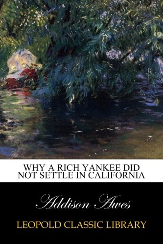 Why a rich Yankee did not settle in California PDF