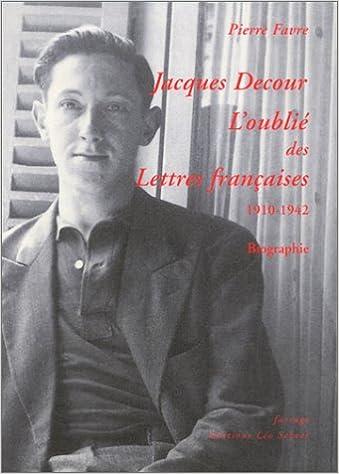 En ligne Jacques Decour, l'oublié des Lettres françaises, 1910-1942 pdf