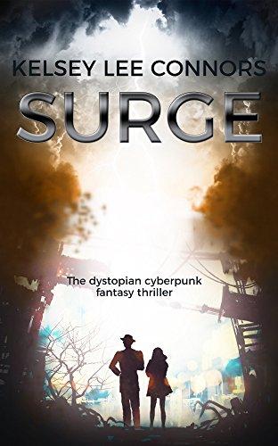SURGE: a dystopian cyberpunk fantasy thriller