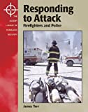 Responding to Attack: The Firefighters and the Police (Lucent Library of Homeland Security)