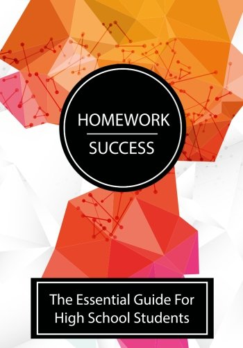 Read Online Homework Success: The essential guide for high school students pdf