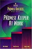 The Promise Keeper at Work, Bob Horner and Ron Ralston, 0849937310
