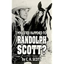 Whatever Happened to Randolph Scott?