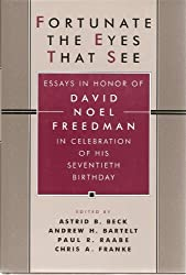 Fortunate the Eyes That See: Essays in Honour of David