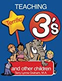img - for Teaching Terrific Threes and other Toddlers by Terry Lynne Graham (1997-10-19) book / textbook / text book
