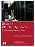 Linux on HP Integrity Servers: A System Administrator's Guide