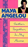 Gather Together in My Name, Maya Angelou, 0553260669