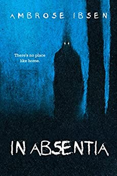 In Absentia (Black Acres Book 1) by [Ibsen, Ambrose]