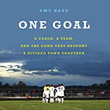 One Goal Audiobook by Amy Bass Narrated by Will Collyer, Amy Bass