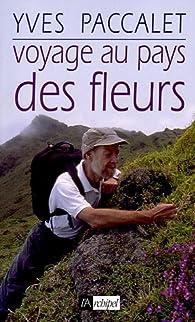 Voyage au pays des fleurs par Yves Paccalet