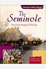 The Seminole: The First People of Florida (American Indian Nations) Library Binding