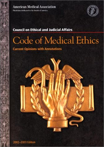Code of Medical Ethics: Current Opinions with Annotations 2002-2003