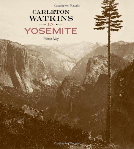 Carleton Watkins in Yosemite [Naef, Weston] (Tapa Dura)