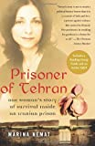 Prisoner of Tehran One Womans Story of Survival Inside an Iranian Prison by Nemat, Marina [Free Press,2008] (Paperback) Reprint Edition