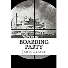 Boarding Party: Filmed as The Sea Wolves by James Leasor (2014-11-03)