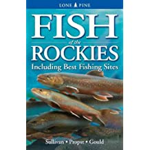 Fish of the Rockies: Includes Best Fishing Spots