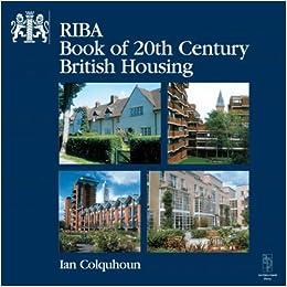 Riba Book Of 20th Century British Housing Amazon Co Uk Ian Colquhoun 9780750630740 Books